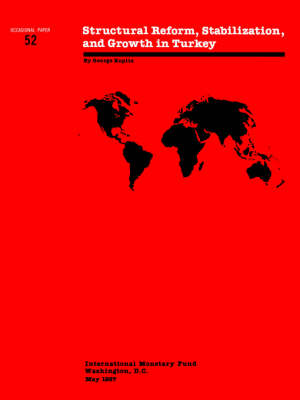 Occasional Papers No. 52; Structural Reform, Stabilization, and Growth in Turkey by George Kopits