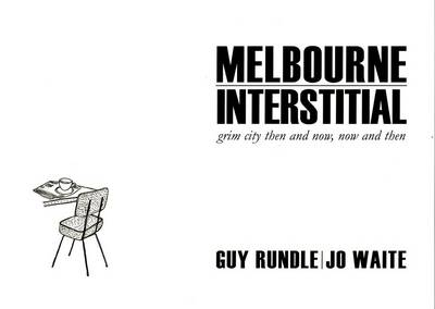 Melbourne Interstitial by Guy Rundle