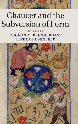 Chaucer and the Subversion of Form by Thomas A. Prendergast
