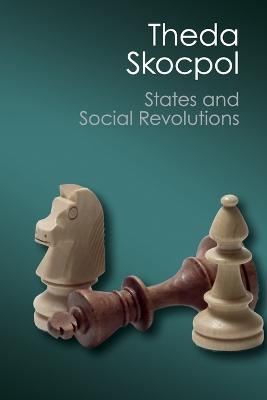States and Social Revolutions by Theda Skocpol