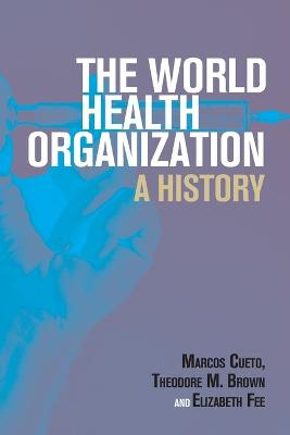 The World Health Organization: A History book