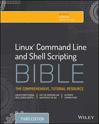 Linux Command Line and Shell Scripting Bible, Third Edition by Richard Blum
