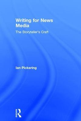 Writing for News Media by Ian Pickering