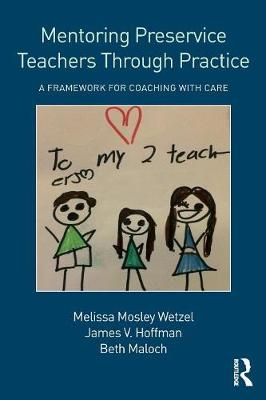 Mentoring Preservice Teachers Through Practice by Melissa Mosley Wetzel