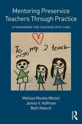 Mentoring Preservice Teachers Through Practice by Melissa Mosley Wetzel