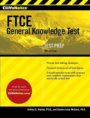 CliffsNotes FTCE General Knowledge Test, 4th Edition by Jeffrey S Kaplan