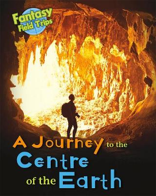 A Journey to the Centre of the Earth by Claire Throp