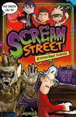 Scream Street: Uninvited Guests book