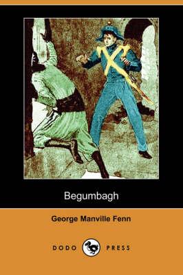 Begumbagh (Dodo Press) by George Manville Fenn