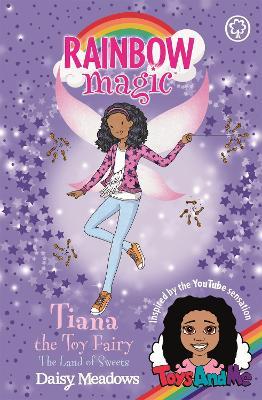 Rainbow Magic: Tiana the Toy Fairy: The Land of Sweets by Daisy Meadows