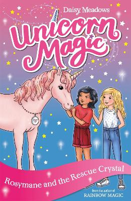 Unicorn Magic: Rosymane and the Rescue Crystal: Series 4 Book 1 by Daisy Meadows