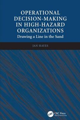 Operational Decision-making in High-hazard Organizations by Jan Hayes