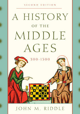 History of the Middle Ages, 300-1500 by John M. Riddle