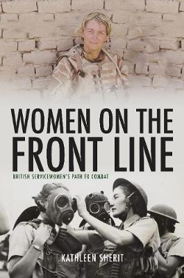 Women on the Front Line: British Servicewomen's Path to Combat book