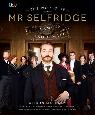 World of Mr Selfridge by Alison Maloney
