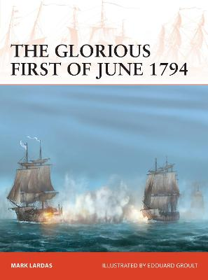 The Glorious First of June 1794 by Mark Lardas