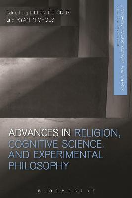 Advances in Religion, Cognitive Science, and Experimental Philosophy by Helen De Cruz