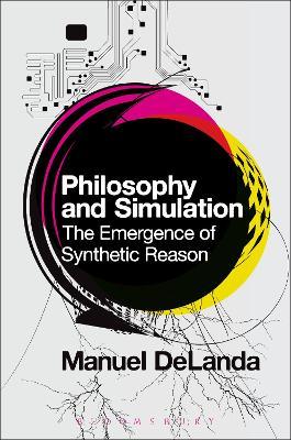 Philosophy and Simulation by Professor Manuel DeLanda