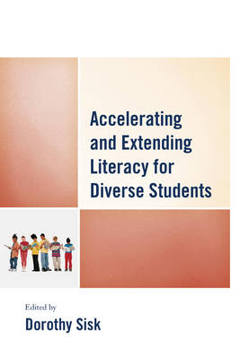Accelerating and Extending Literacy for Diverse Students by Dorothy A. Sisk
