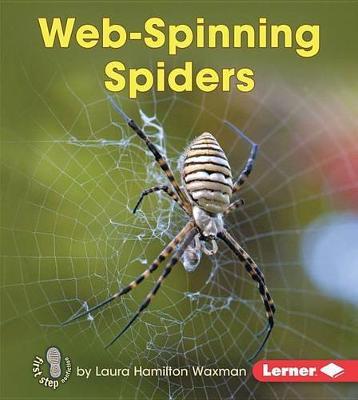 Web-Spinning Spiders by Laura Hamilton Waxman