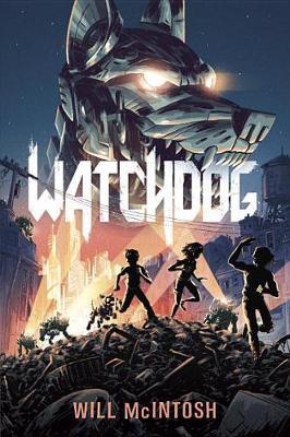 Watchdog by Will McIntosh