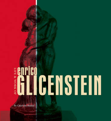 Life & Work of Enrico Glicenstein by Charlotte Sholod
