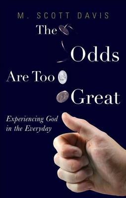 The Odds Are Too Great by M Scott Davis