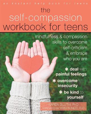 The Self-Compassion Workbook for Teens by Karen Bluth