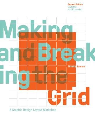 Making and Breaking the Grid, Second Edition, Updated and Expanded by Timothy Samara
