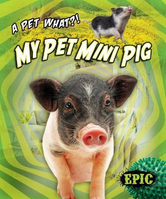 My Pet Mini Pig by Paige V Polinsky