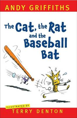 Cat, The Rat and the Baseball Bat by Andy Griffiths