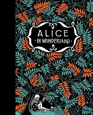 Alice's Adventures in Wonderland & Through the Looking-Glass by Floor Rieder