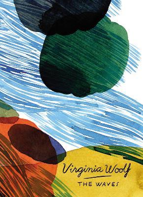 The Waves (Vintage Classics Woolf Series) by Virginia Woolf