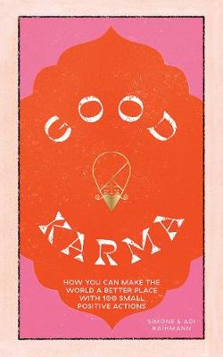 Good Karma: How you can make the world a better place with 100 small positive actions book