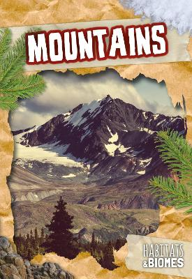 Habitats and Biomes: Mountains by Mike Clark