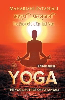 The Yoga Sutras of Patanjali: The Book of the Spiritual Man by Maharishi Patanjali