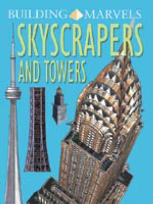 BUILDING MARVELS SKYSCRAPERS by Chris Oxlade
