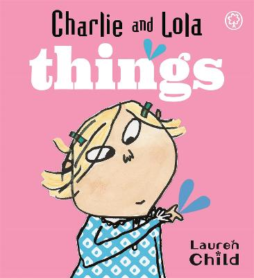Charlie and Lola: Things: Board Book by Lauren Child