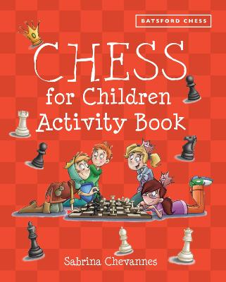 Batsford Book of Chess for Children Activity Book by Sabrina Chevannes