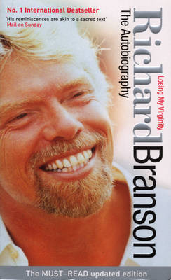 Losing My Virginity: The Autobiography by Sir Richard Branson