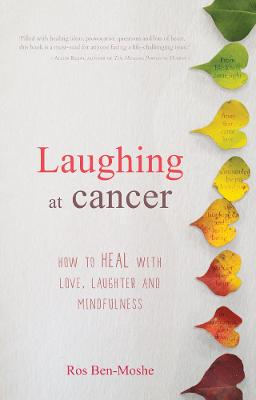 Laughing at Cancer by Ros Ben-Moshe
