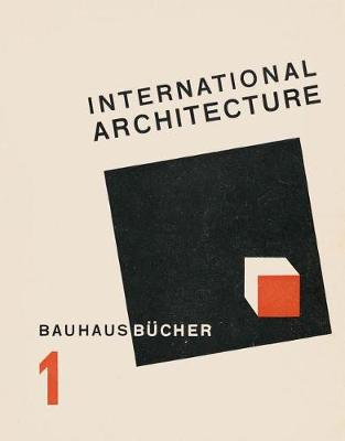 International Architecture: BAUHAUSBUECHER 1 by Laszlo Moholy-Nagy