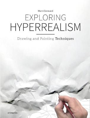 Exploring Hyperrealism: Drawing and Painting Techniques book
