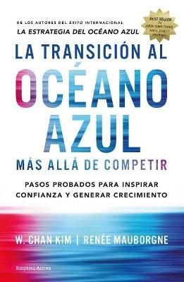La Transicion Al Oceano Azul by W Kim Chan