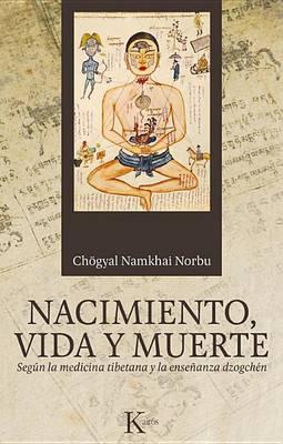 Nacimiento, Vida y Muerte by Chogyal Namkhai Norbu