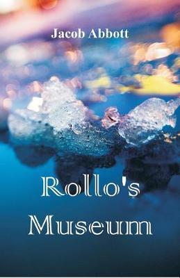 Rollo's Museum by Jacob Abbott
