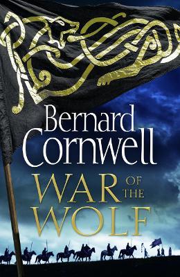 War of the Wolf (The Last Kingdom Series, Book 11) by Bernard Cornwell