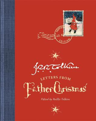 Letters from Father Christmas: Centenary edition book