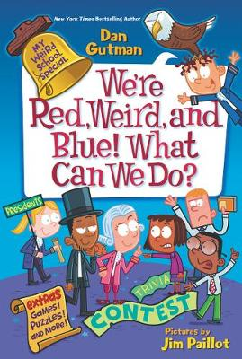 My Weird School Special: We're Red, Weird, and Blue! What Can We Do? book