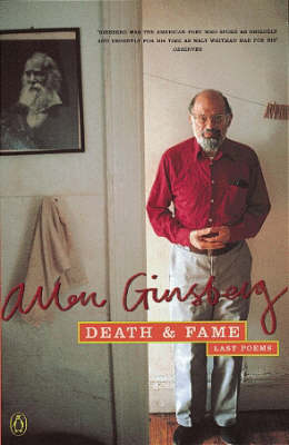 Death and Fame: Last Poems, 1993-97 by Allen Ginsberg